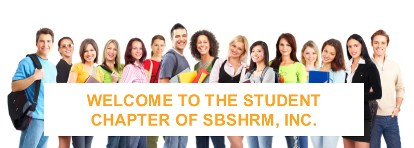 WELCOME TO THE STUDENT CHAPTER OF SBSHRM